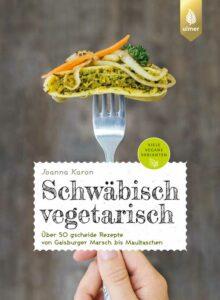 Rezeptbuchcover: Schwäbisch vegetarisch