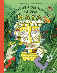 Buchcover: Durch den Dschungel zu den Maya