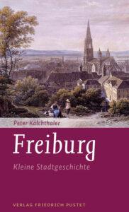 Cover: Freiburg – kleine Stadtgeschichte
