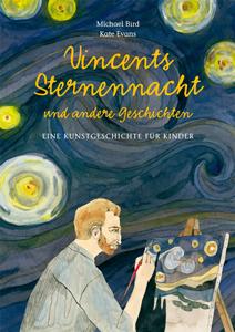 Buchcover Vincents Sternennacht und andere Geschichten – eine Kunstgeschichte für Kinder